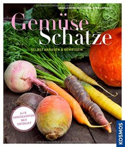 Buchtipp: Gemüseschätze selbst anbauen und genießen - Alte Gemüsesorten neu entdeckt