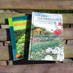 Buchtipps: Christa Weinrich, Mischkultur im Hobbygarten, und: Natalie Faßmann, Auf gute Nachbarschaft: Mischkultur im Garten.